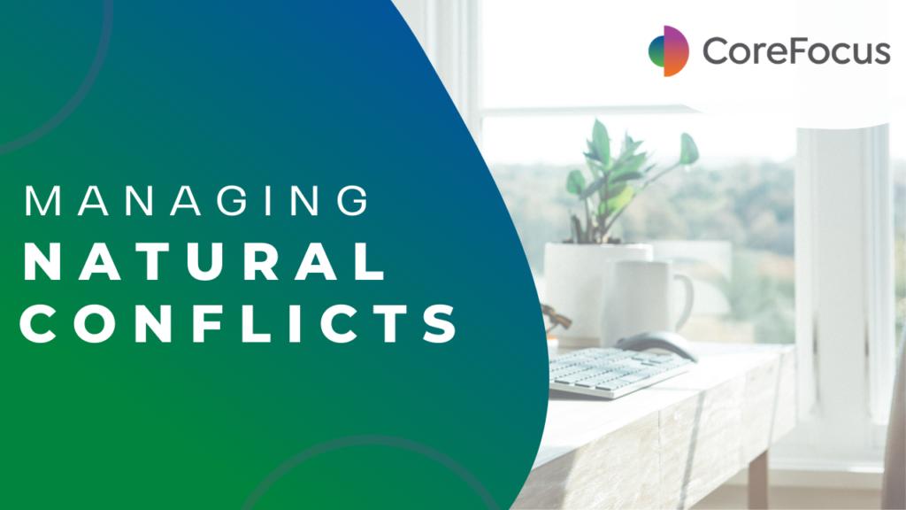Managing Natural Conflict