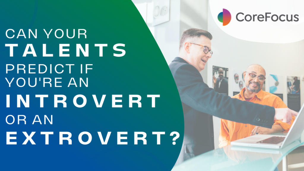 Can your talents predict if you're an introvert or extrovert?